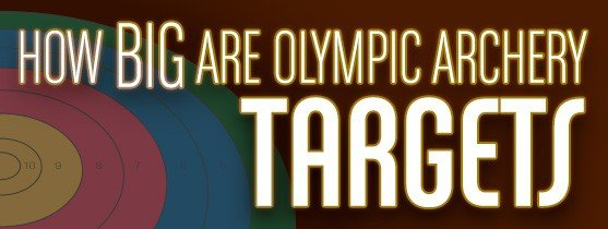 How Big are Olympic Archery Targets?