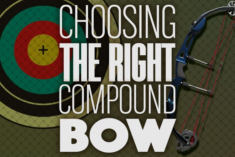 Choosing The Right Compound Bow