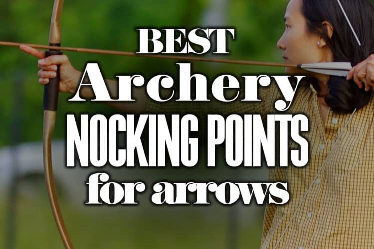BestArcheryNockingPointsforArrows