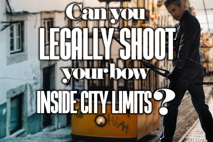 Can You Legally Shoot Your Bow Inside City Limits?